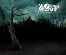 Vulgaires Machins… tout chaud !